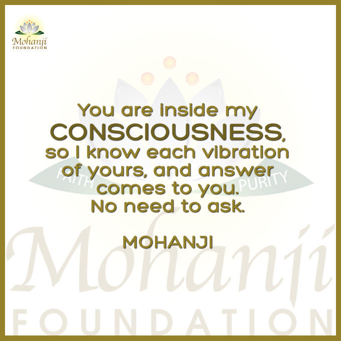 8 Mohanji Quote You Are Inside My Consciousness