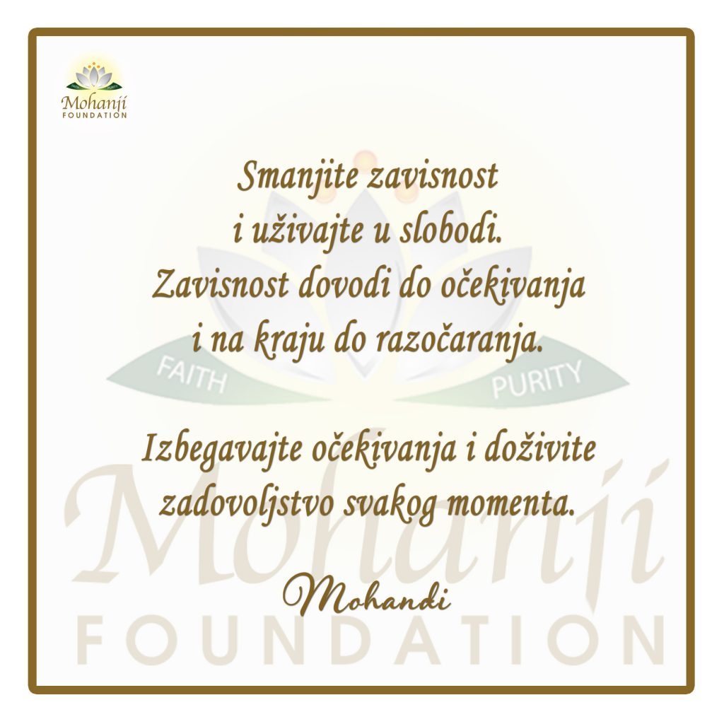 Mohanji Quote In Serbian – Reduce Dependency And Enjoy Freedom