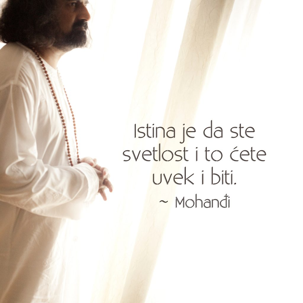 Mohanji Quote In Serbian  The Truth Is You Are Light And You Will Always Be.